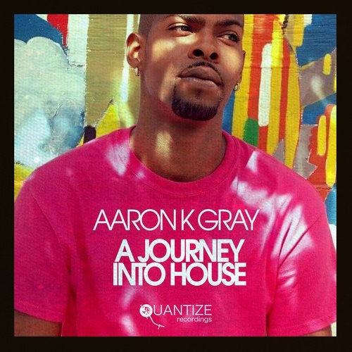 Cover for Aaron K. Gray - A Journey Into House (DJ Mix By Thommy Davis) - 2019