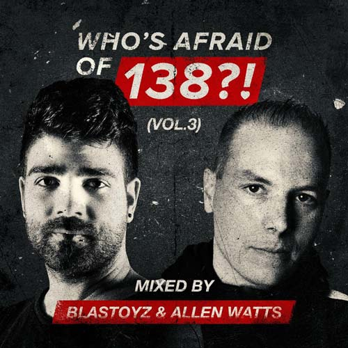 Cover for Blastoyz & Allen Watts - Who's Afraid Of 138?! Vol. 3 - 2019