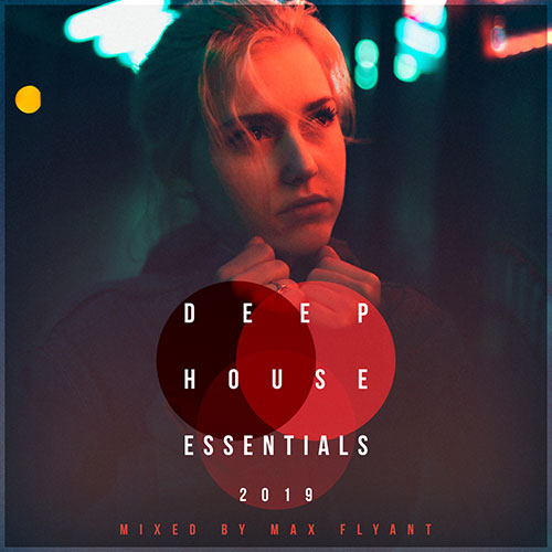 Cover for Max Flyant - Deep House Essentials 2019 - 2019