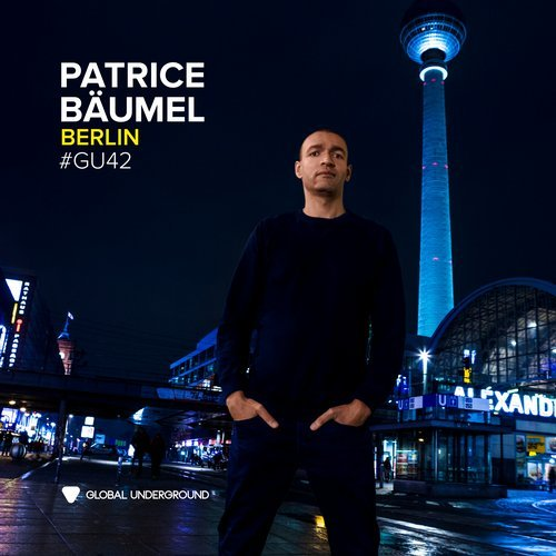 Cover for Patrice Baumel - Global Underground 042 - Berlin - 2019